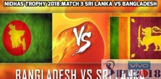 Nidhas Trophy 2018: Match 3 Sri Lanka Vs Bangladesh T20