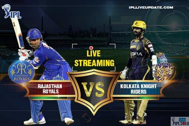 IPL 2018 RR Vs KKR Live Streaming