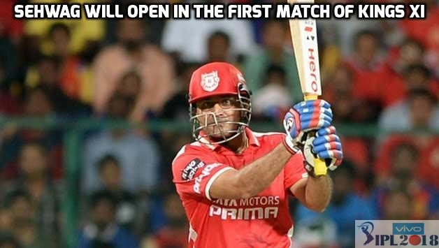 Sehwag will open in the first match of Kings XI Punjab