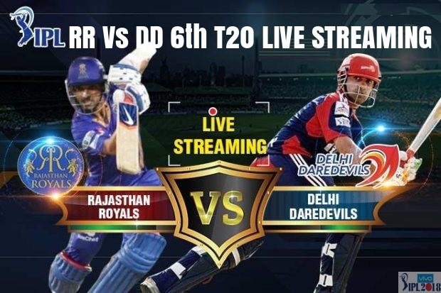Rajasthan Royals Vs Delhi Daredevlis 6th T20 Live Streaming