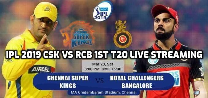 IPL 2019 CSK Vs RCB 1st T20 Live Streaming